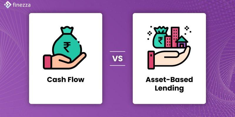Cash-Flow-vs-Asset-Based-Lending-Key-Differences